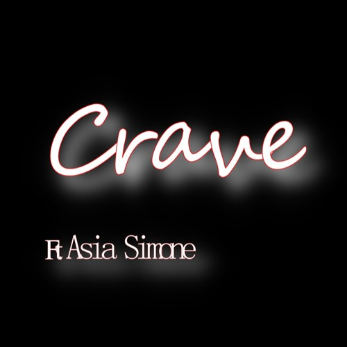 Crave Ft. Asia Simone