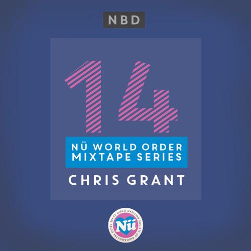 Nü World Order Mixtape Series 014 : Chris Grant
