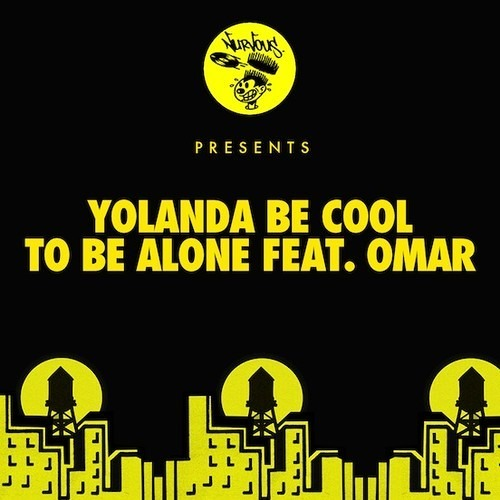 """Yolanda Be Cool """"To Be Alone"""" Feat Omar (James Curd Remix)"""