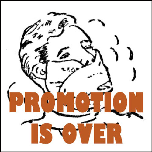 Promotion Is Over