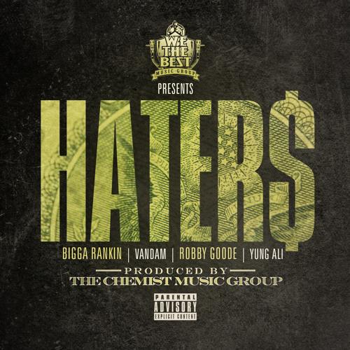 """Haters"" Bigga Rankin, Vandam, Robby Goode and Yung Ali (Dirty)"