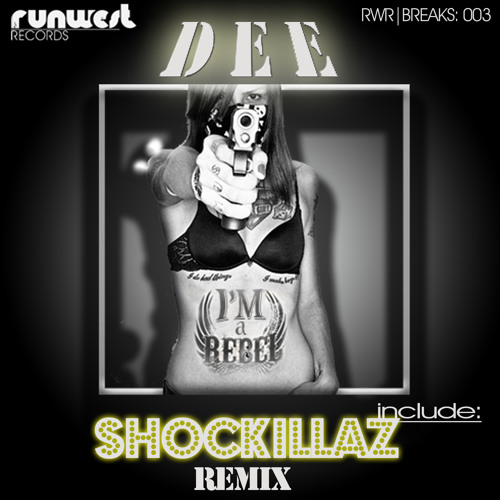 Dee - I'm A Rebel (Shockillaz Remix)