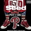 P'S REMIX Put It On Ps BADSEED FEAT. THE GAME  Prod By League Of Starz