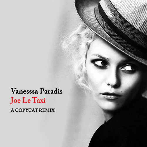 Vanessa Paradis - Joe Le Taxi (A Copycat Remix) [MOVED]