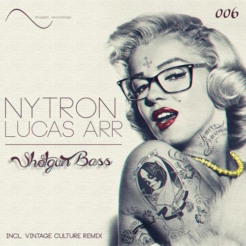Nytron &  Lucas Arr   - ShotGun Bass _Original_Mix_ Snippet Recordings OUT NOW ON BEATPORT