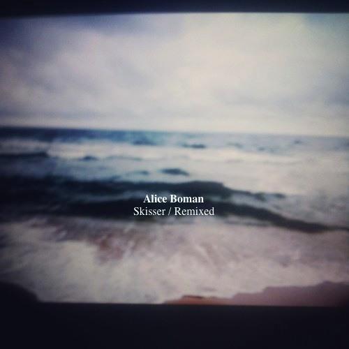 Alice Boman - Skisser / Remixed