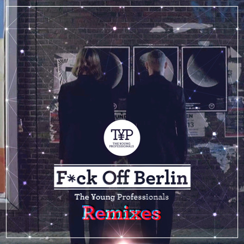 Fuck Off Berlin(Snuff Crew Remix)