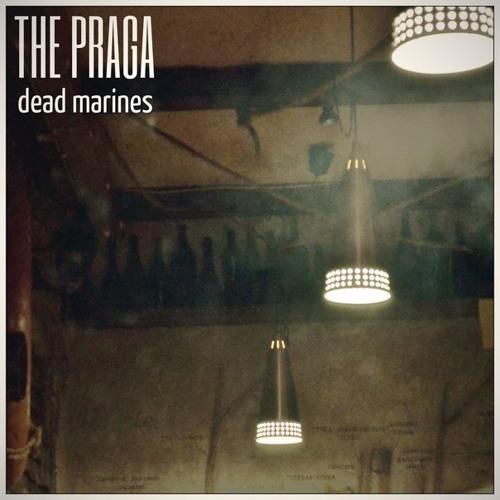 The Praga - Dead Marines (2013)