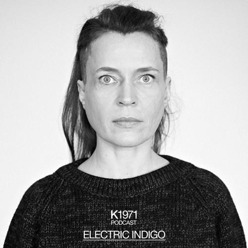 K1971 PODCAST - ELECTRIC INDIGO