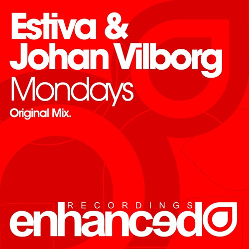 Estiva & Johan Vilborg - Mondays (Original Mix) [OUT NOW]