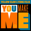 Yellow Claw & Yung Felix - You Make Me (Avicii Avicii Avicii Avicii)