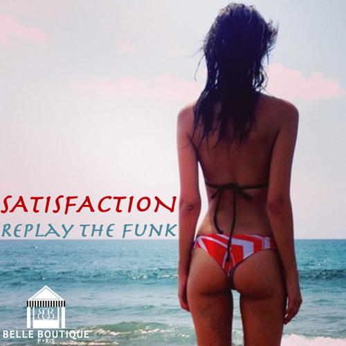 Replay The Funk - Satisfaction (Extend Mix)