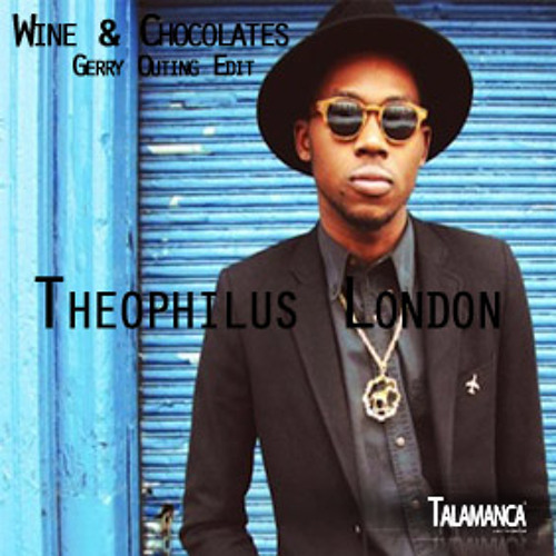 Theophilus London - Wine And Chocolates /Gerry Outing Edit/ FREE!