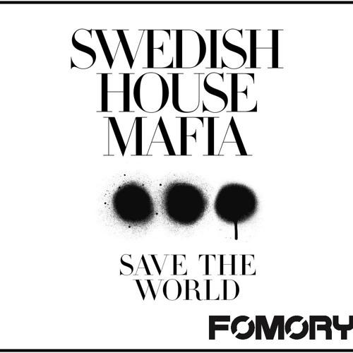 Swedish House Mafia - Save The World (Fomory Space Bootleg)