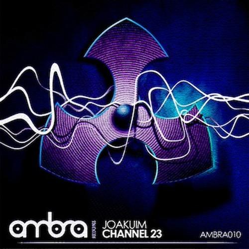 JOAKUIM - Channel23 (AMBRA 010)