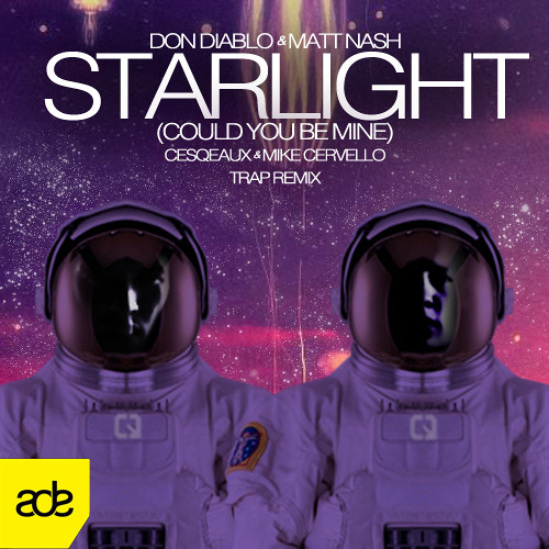 Don Diablo ft. Matt Nash - Starlight (Cesqeaux & Mike Cervello Trap Remix)
