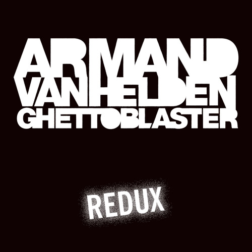 Armand Van Helden - Ghettoblaster Redux