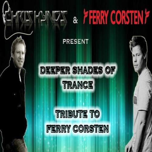 Deeper Shades Of Trance - The Tribute Series with Special Guest FERRY CORSTEN