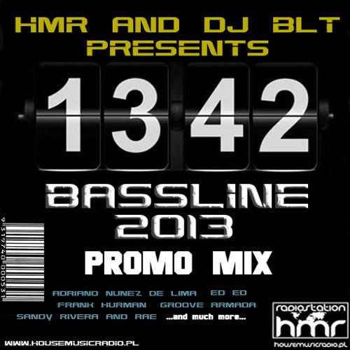 HMR AND DJ BLT presents - Bassline 2013 (Deep Mix)
