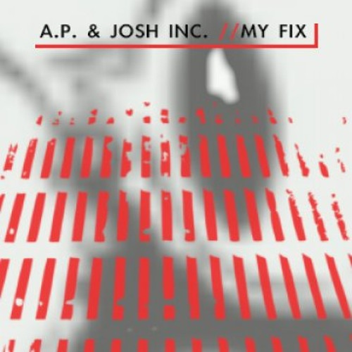 A.P. & Josh Inc. - My Fix (Out On Stay Up Forever 909)