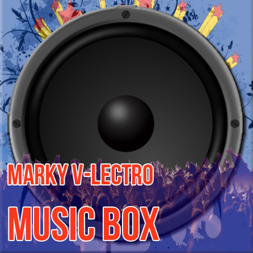 Marky V-lectro - Music Box