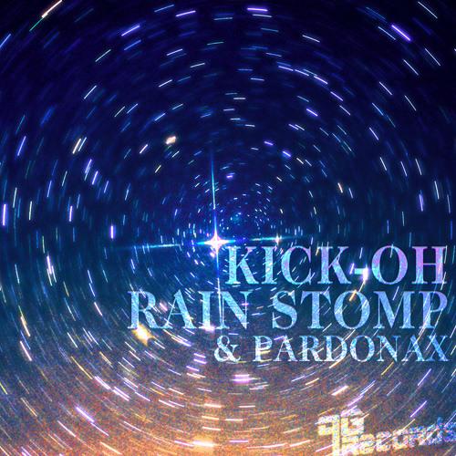 Kick-Oh - Rain Stomp / Pardonax