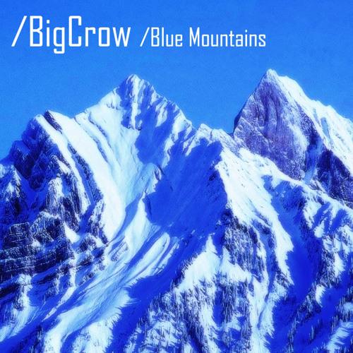 BigCrow - Blue Mountains / ცისფერი მთები