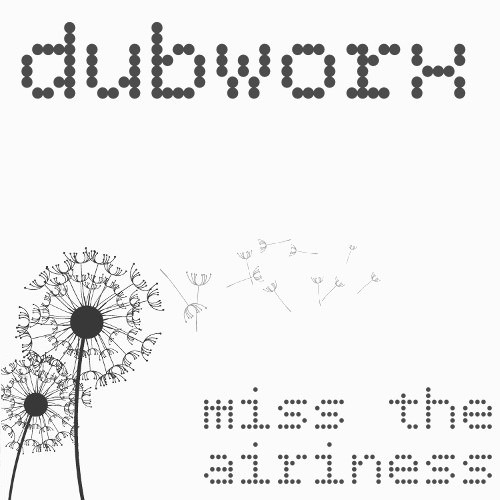 Dubworx - Miss the Airiness (Original Mix)