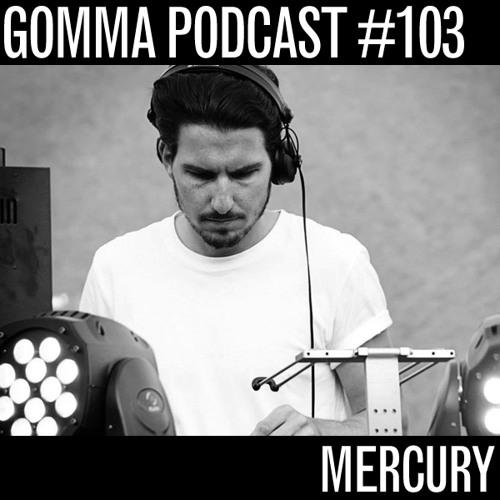 Gomma Podcast #103 - Mercury