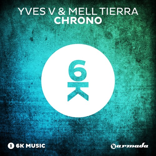 Yves V & Mell Tierra - Chrono [OUT NOW!]