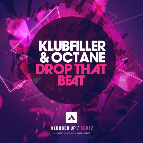 Klubfiller & Octane - Drop That Beat
