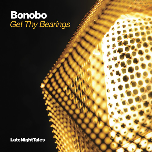 Bonobo ft Szjerdene - Get Thy Bearings (Exclusive Late Night Tales Donovan cover version)