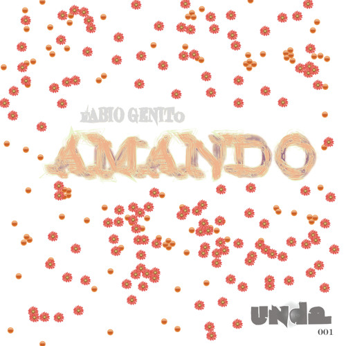 Amando (all mixes) [UNDA001]