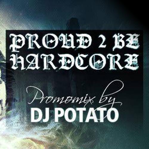 Proud 2 Be Hardcore - Promomix 02: DJ Potato