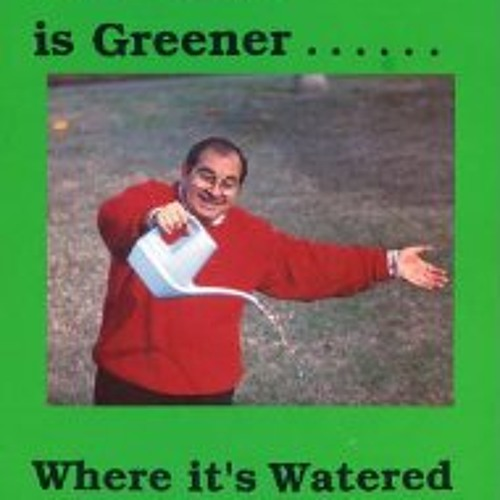 The Grass is Greener Where it's Watered: Ch 5 - 10