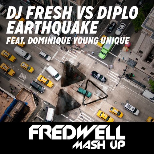 Dirty Earthquake (Fredwell Mashup)