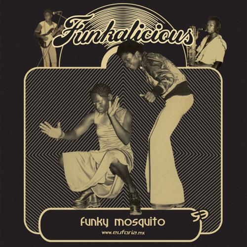 FUNKALICIOUS 053 - Funky Mosquito