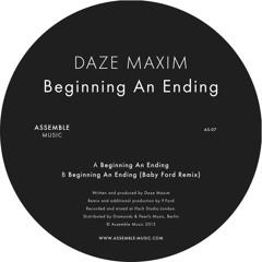 """Daze Maxim """"Beginning An Ending"""" Baby Ford Remix (Assemble Music 07)."""