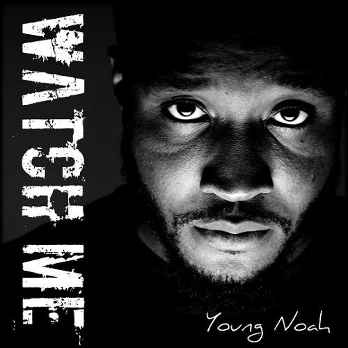 Young Noah - Watch Me