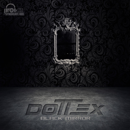 Dottex - Black Mirror Ep (Snippet)