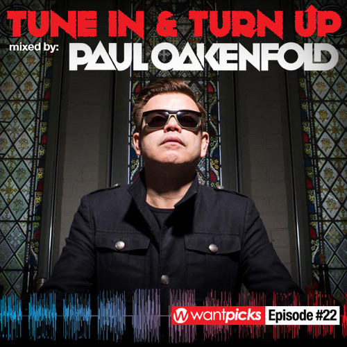 Wantpicks Episode 22 mixed by Paul Oakenfold