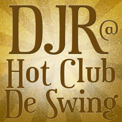 DJR@Hot Club De Swing
