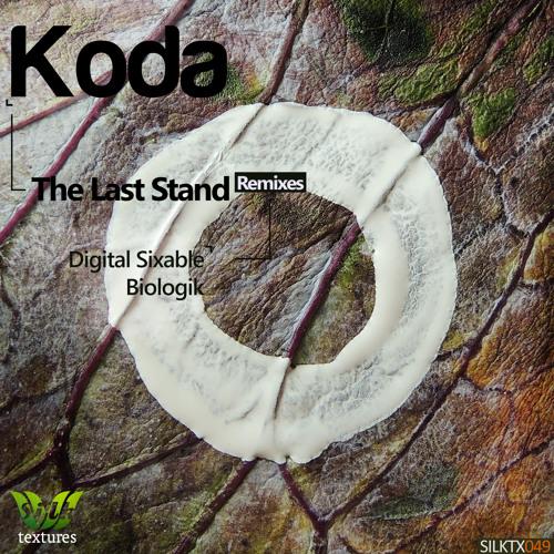 Koda - The Last Stand (Digital Sixable Dub Mix) [Silk Textures]