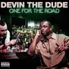 Devin The Dude - I'm Just Gettin' Blowed