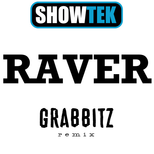 Showtek ft. Emcs- Raver (Grabbitz Remix)