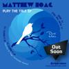 Doué Music pres. MATTHEW HOAG ''Play The Tale'' EP (Inc. SACCAO & TIAGO SCHNEIDER Remix) [TEASER]