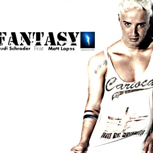 Rudi Schroder_-_Ft_Matt Lopes_Fantasy.(Original Mix.)