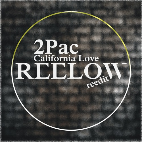 2Pac - California Love (Reelow reedit) remaster // FREE DOWNLOAD