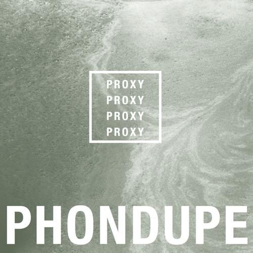 Phondupe - Proxy