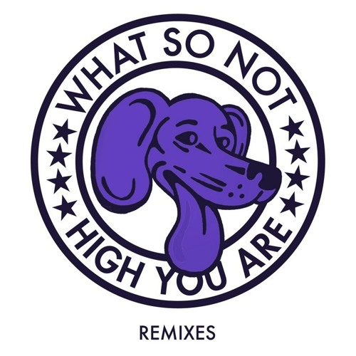 What So Not - High You Are (Astronomar Remix) [OWSLA]